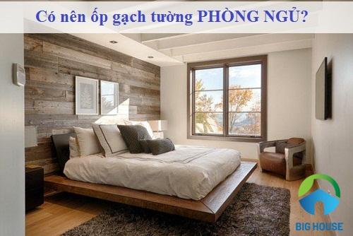 Có nên ốp gạch tường phòng ngủ? Lời giải đáp từ chuyên gia